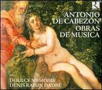 Antonio de Cabez=n: Obras de Musica