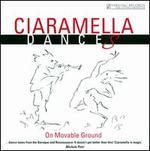 Ciaramella Dances: On Movable Ground