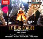 Gaetano Donizetti: Le Duc d'Albe