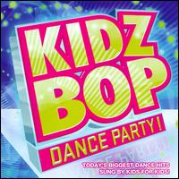 Kidz Bop Dance Party! - Kidz Bop Kids