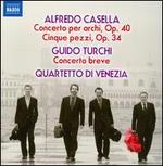Alfredo Casella: Concerto per archi; Cinque pezzi; Guido Turchi: Concerto breve