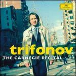 Trifonov: The Carnegie Recital