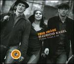 Mauricio Kagel: Piano Trios 1-3