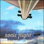 Michael G. Cunningham: Sonic Flight