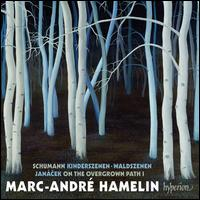 Schumann: Kinderszenen; Waldszenen; Jan�cek: On the Overgrown Path 1 - Marc-Andr� Hamelin (piano)