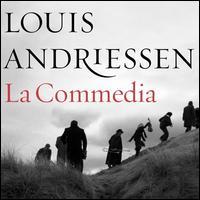 Louis Andriessen: La Commedia - Claron McFadden (soprano); Cristina Zavalloni (vocals); Jeroen Willems (vocals); Marcel Beckman (tenor);...