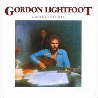 Cold on the Shoulder - Gordon Lightfoot