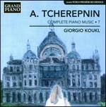Tcherepnin: Complete Piano Music, Vol. 7