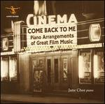Come Back to Me: Piano Arrangements of Great Film Music