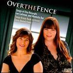 Over the Fence: Songs of Elsa Respighi, Lori Laitman, and Modesta Bor