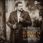 Bryan Hymel: Heroique-French Opera Arias