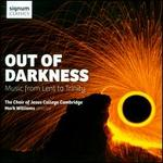 Out of Darkness-Music From Lent to Trinity
