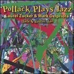 Pollock Plays Jazz for Flute and Guitar
