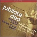 Matthew Martin: Jubilate Deo-Sacred Choral Works