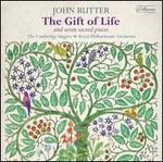 Rutter: the Gift of Life-Seven Sacred Pieces
