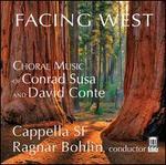 Susa/Conte: Facing West [Cappella Sf, Ragnar Bohlin] [Delos: De 3524]