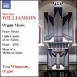 Malcolm Williamson: Organ Music