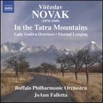 Vítazslav Novak: In the Tatra Mountains; Lady Godiva Overture; Eternal Longing