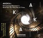 Akoka: Reframing Messiaens Quartet for the End of Time