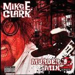 Mike E. Clark's Psychopathic Murder Mix Vol. 2