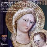 Ludford: Ave Maria, ancilla Trinitatis; Missa Videte miraculum