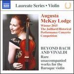 Beyond Bach & Vivaldi-Rare Unaccompanied Works for Baroque Violin