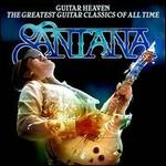 Guitar Heaven: Santana Performs the Greatest Guitar Classic of All Time [CD/DVD]