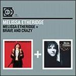 Melissa Etheridge/Brave and Crazy