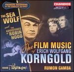 The Film Music of Erich Korngold: Sea Wolf/Robin Hood