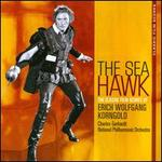 The Sea Hawk: The Classic Film Scores of Erich Korngold