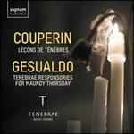 Couperin: Leçons de Ténèbres; Gesualdo: Tenebrae Responsories for Maundy Thursday