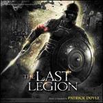 The Last Legion [Original Motion Picture Soundtrack]