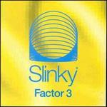 Slinky: Factor Three