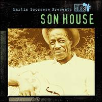 Martin Scorsese Presents the Blues: Son House - Son House