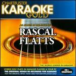 Chartbuster Karaoke Gold: Rascal Flatts