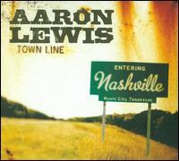 Town Line - Aaron Lewis