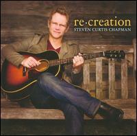 Re:Creation - Steven Curtis Chapman