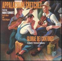 Appalachian Sketches - Mark O'Connor/Gloriae Dei Cantores
