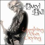Laughing Down Crying - Daryl Hall