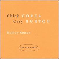 Native Sense: The New Duets - Chick Corea & Gary Burton
