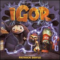 Igor [Original Motion Picture Soundtrack] - Patrick Doyle