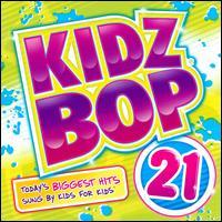 Kidz Bop, Vol. 21 - Kidz Bop Kids