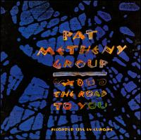 The Road to You: Recorded Live in Europe - Pat Metheny Group