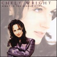 Right in the Middle of It - Chely Wright