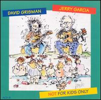 Not for Kids Only - Jerry Garcia / David Grisman