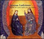 Lammas Ladymass - 13th and 14th Century English Chant and Polyphony