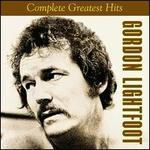Gordon Lightfoot-Complete Greatest Hits