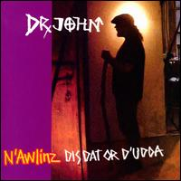 N'Awlinz: Dis Dat or d'Udda - Dr. John
