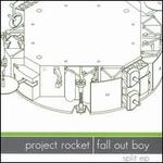Project Rocket/Fall Out Boy [Split EP]