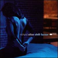 Chill Factor - Richard Elliot